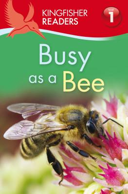 Kingfisher Readers L1: Busy As a Bee By Carroll, Louise P.
