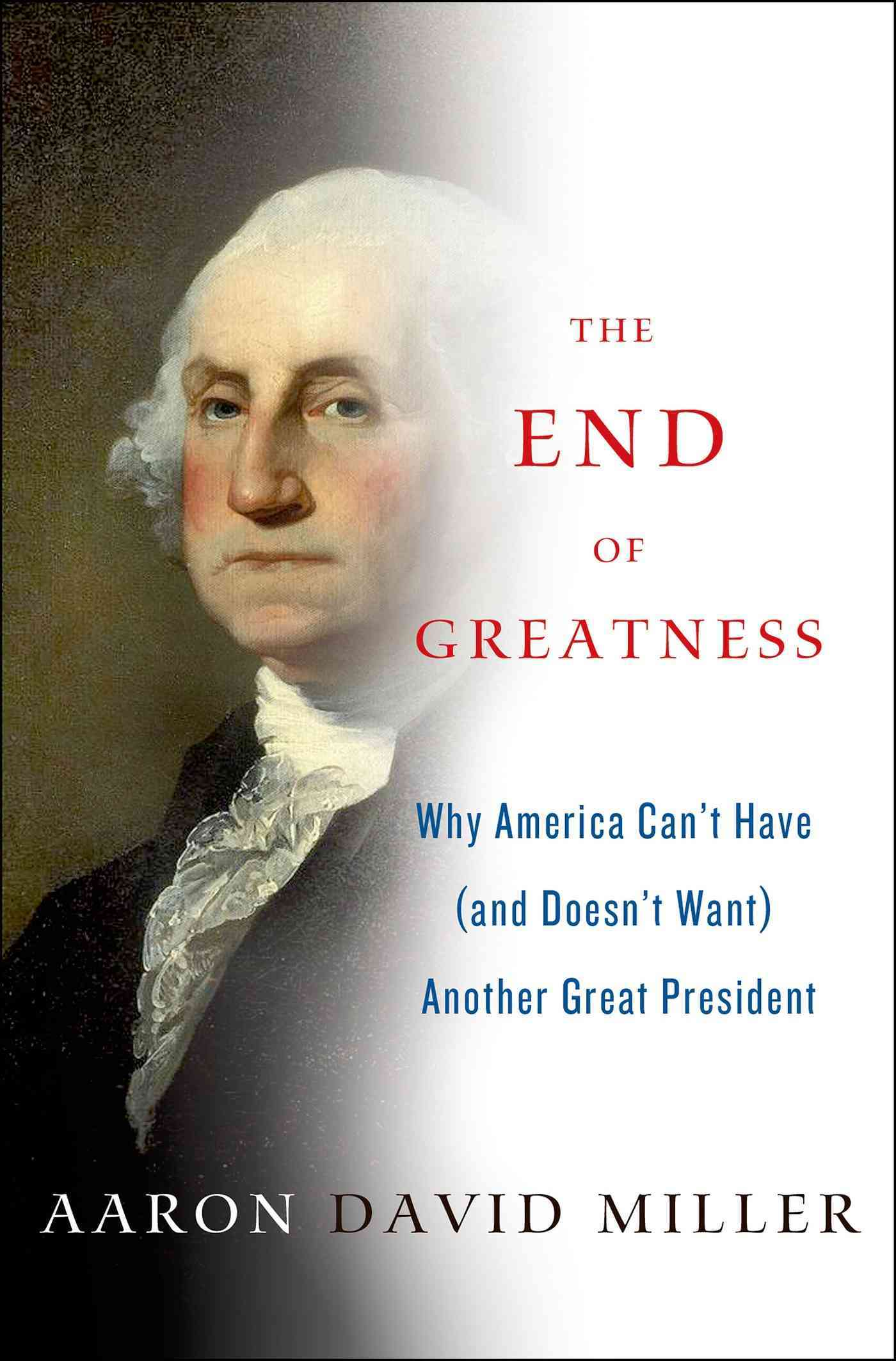 The End of Greatness By Miller, Aaron David
